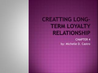CREATTING LONG-TERM LOYALTY RELATIONSHIP