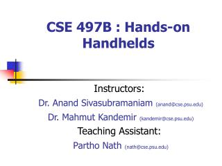 CSE 497B : Hands-on Handhelds
