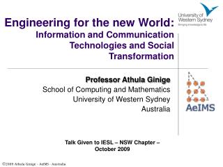 Engineering for the new World: Information and Communication Technologies and Social Transformation