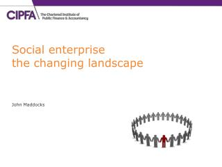 Social enterprise the changing landscape