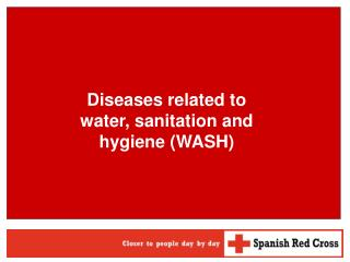 Diseases related to water, sanitation and hygiene (WASH)