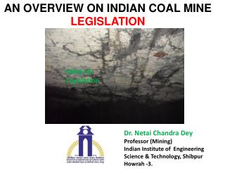 AN OVERVIEW ON INDIAN COAL MINE LEGISLATION