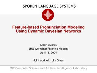 Feature-based Pronunciation Modeling Using Dynamic Bayesian Networks