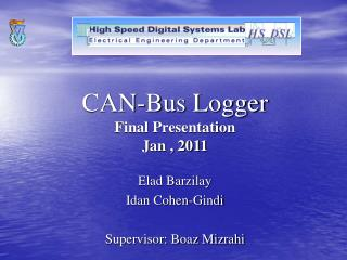 CAN-Bus Logger Final Presentation Jan , 2011
