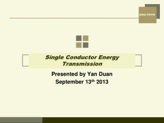 Single Conductor Energy Transmission