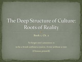 The Deep Structure of Culture: Roots of Reality