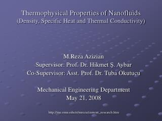 Thermophysical Properties of Nanofluid s (Density, Specific Heat and Thermal Conductivity)