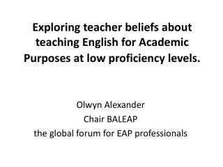 Exploring teacher beliefs about teaching English for Academic Purposes at low proficiency levels.