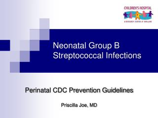 Neonatal Group B Streptococcal Infections