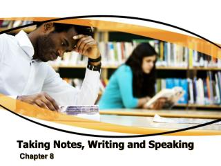 Taking Notes, Writing and Speaking