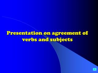 Presentation on agreement of verbs and subjects