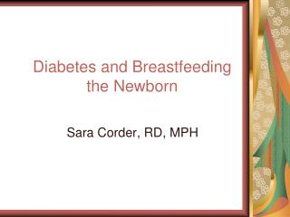 Diabetes and Breastfeeding the Newborn