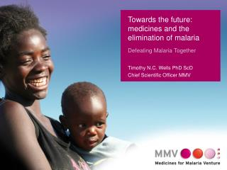 Towards the future: medicines and the elimination of malaria