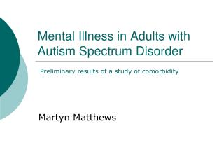 Mental Illness in Adults with Autism Spectrum Disorder