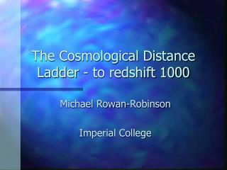 The Cosmological Distance Ladder - to redshift 1000