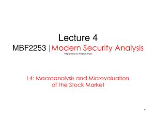 Lecture 4 MBF2253 | Modern Security Analysis Prepared by Dr Khairul Anuar