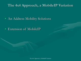 The 4x4 Approach, a MobileIP Variation