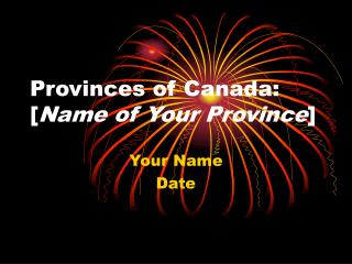 Provinces of Canada: [ Name of Your Province ]