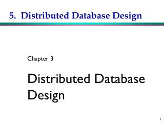 5.  Distributed Database Design