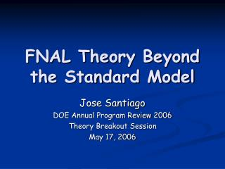 FNAL Theory Beyond the Standard Model