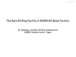 T he Rare RI Ring Facility at  RIKEN RI Beam Factory