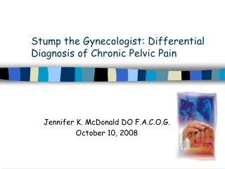 Stump the Gynecologist: Differential Diagnosis of Chronic Pelvic Pain