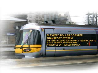 ELEVATED ROLLER COASTER TRANSPORT SYSTEM