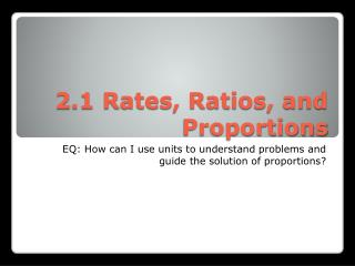 2.1 Rates, Ratios, and Proportions