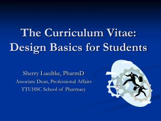 The Curriculum Vitae: Design Basics for Students