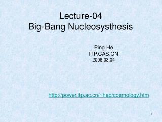 Lecture-04 Big-Bang Nucleosysthesis