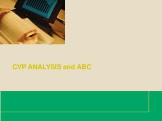 CVP ANALYSIS and ABC
