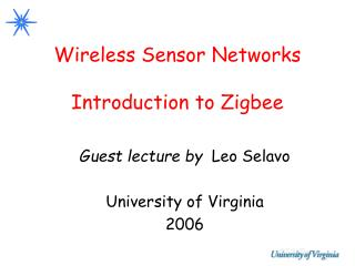Wireless Sensor Networks Introduction to Zigbee