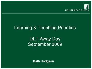 Learning & Teaching Priorities DLT Away Day  September 2009