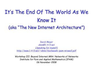 "It's The End Of The World As We Know It (aka ""The New Internet Architecture"")"
