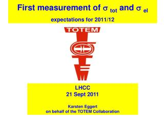 First measurement of  s tot  and  s el expectations for 2011/12