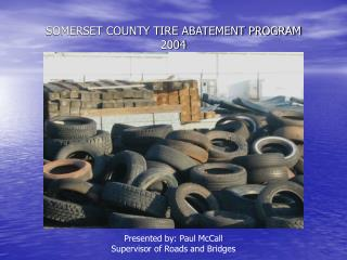 SOMERSET COUNTY TIRE ABATEMENT PROGRAM 2004