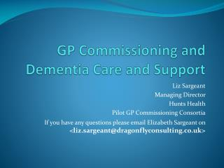 GP Commissioning and Dementia Care and Support