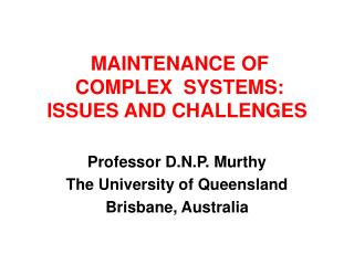 MAINTENANCE OF  COMPLEX  SYSTEMS:  ISSUES AND CHALLENGES