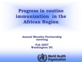 Progress in routine immunization  in the African Region