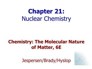 Chapter 21:  Nuclear Chemistry