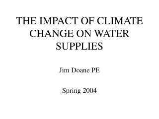 THE IMPACT OF CLIMATE CHANGE ON WATER SUPPLIES