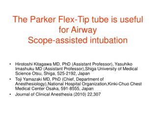 The Parker Flex-Tip tube is useful for Airway Scope-assisted intubation