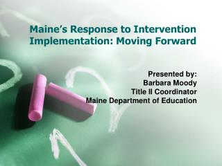 Maine's Response to Intervention Implementation: Moving Forward