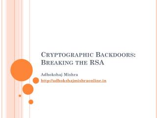 Cryptographic Backdoors: Breaking the RSA