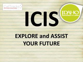 ICIS EXPLORE and ASSIST YOUR FUTURE