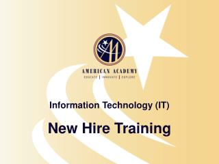 Information Technology (IT) New Hire Training