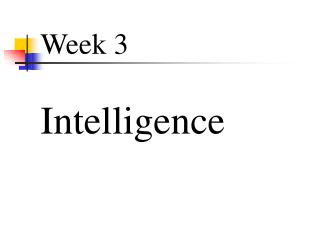 Week 3  Intelligence
