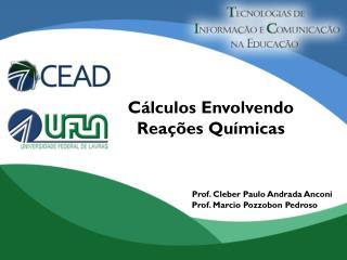 Cálculos Envolvendo Reações Químicas