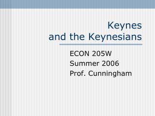 Keynes  and the Keynesians