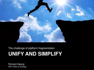 Unify and Simplify
